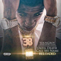 Youngboy Never Broke Again - Until Death Call My Name Reloaded (Explicit)