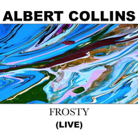 Albert Collins - Frosty (Live)