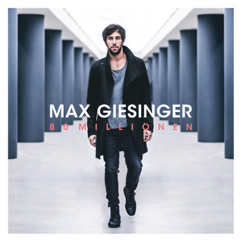 80 Millionen 2016 Max Giesinger High Quality Music Downloads