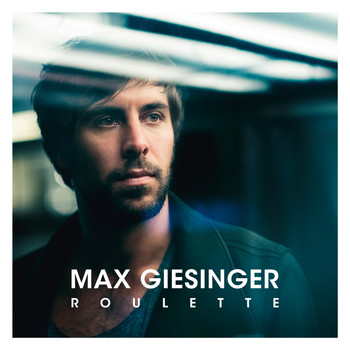 Roulette 2016 Max Giesinger Mp3 Downloads 7digital United States
