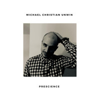 Michael Christian Unwin / - Prescience