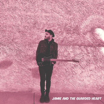 Jamie and the Guarded Heart - Jamie and the Guarded Heart (Explicit)