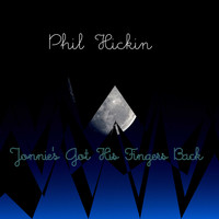 Phil Hickin, The Daze / - Jonnie's Got His Fingers Back