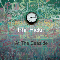 Phil Hickin, The Daze / - At The Seaside