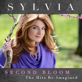 Sylvia - Second Bloom: The Hits Re-Imagined