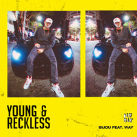 Bijou - Young & Reckless (feat. Way) (Explicit)