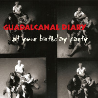 Guadalcanal Diary - At Your Birthday Party (Live)