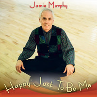 Jamie Murphy - Happy Just to Be Me