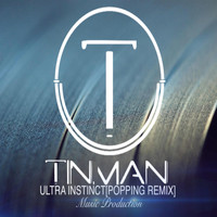 Tinman - Ultra Instinct (Popping Remix)