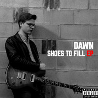 Dawn - Shoes to Fill (Bonus Track Version) (Explicit)
