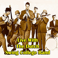 The Dutch Swing College Band - Live With The Dutch Swing College Band (Live)