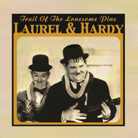 Laurel & Hardy - Trail Of The Lonesome Pine