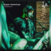 Super American - Super American on Audiotree Live