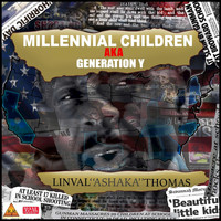 Linval 'Ashaka' Thomas - Millennial Children (Generation Y)