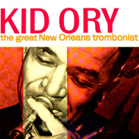 Kid Ory - The Great New Orleans Trombonist