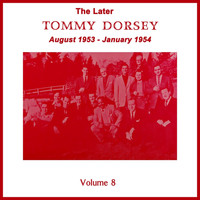Tommy Dorsey & His Orchestra - Vol. 8
