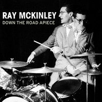 Ray McKinley - Down The Road Apiece