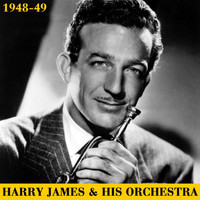 Harry James And His Orchestra - Harry James & His Orchestra 1948-49