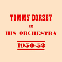 Tommy Dorsey & His Orchestra - Tommy Dorsey & His Orchestra 1950 - 52
