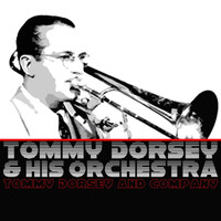 Tommy Dorsey & His Orchestra - Tommy Dorsey And Company