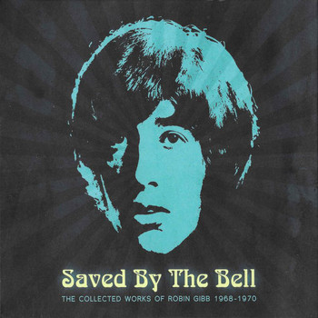 Robin Gibb - Saved By The Bell (The Collected Works Of Robin Gibb 1968-1970)