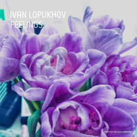 Ivan Lopukhov - Feelings