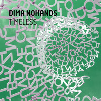 Dima Nohands - Timeless