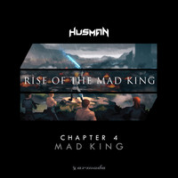 Husman - Rise Of The Mad King (Chapter 4 - Mad King)