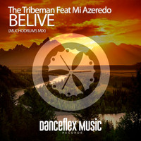The Tribeman - BELIVE  ( MUCHODRUMS MIX)