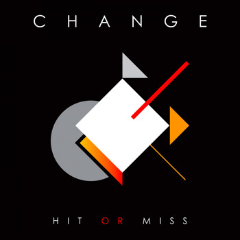 Change - Hit or Miss