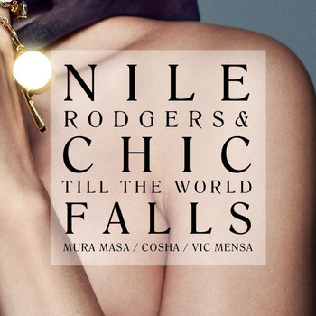 "Nile Rodgers - Till The World Falls (7"" Version [Explicit])"