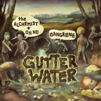 Gangrene - Gutter Water (Explicit)