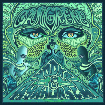 Gangrene - Vodka & Ayahuasca (Explicit)