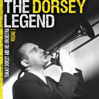Tommy Dorsey & His Orchestra - The Dorsey Legend Vol. 2