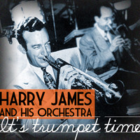 Harry James And His Orchestra - Trumpet Time