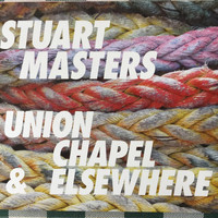 Stuart Masters - Union Chapel & Elsewhere