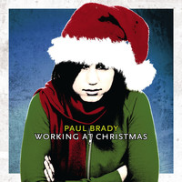 Paul Brady - Working at Christmas