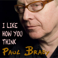 Paul Brady - I Like How You Think
