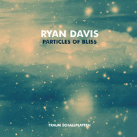 Ryan Davis - Particles of Bliss