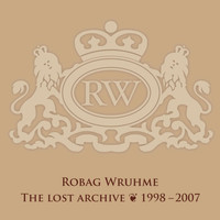 Robag Wruhme - The Lost Archive 1998 - 2007 (Explicit)