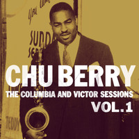 Chu Berry - The Columbia And Victor Sessions, Vol. 1