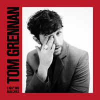 Tom Grennan - Lighting Matches (Explicit)