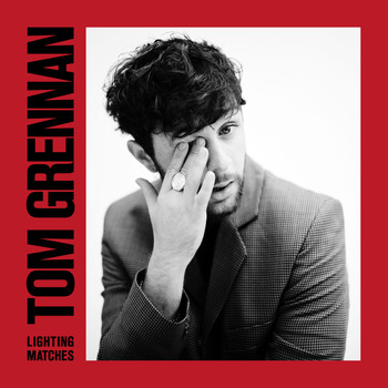 Tom Grennan - Lighting Matches (Deluxe) (Explicit)