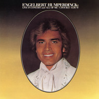 Engelbert Humperdinck - Live In Concert / All of Me