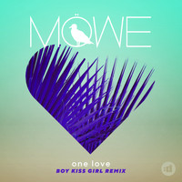MÖWE - One Love (Boy Kiss Girl Remix)