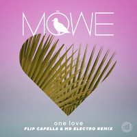 MÖWE - One Love (Flip Capella & MD Electro Remix)