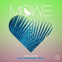 MÖWE - One Love (Kav Verhouzer Remix)