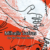 Mihalis Safras - Cry for the Last Dance