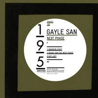 Gayle San - Next Phase