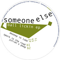 Someone Else - Ball Lickin EP